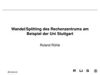 Wandel/Splitting des Rechenzentrums am Beispiel der Uni Stuttgart