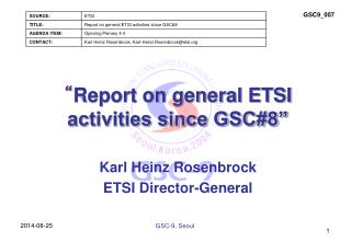 """ Report on general ETSI activities since GSC#8"""