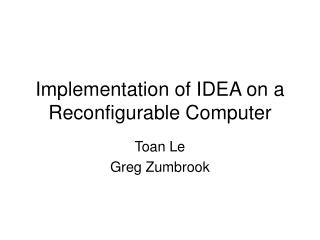 Implementation of IDEA on a Reconfigurable Computer