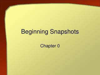 Beginning Snapshots