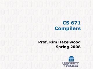 CS 671 Compilers