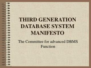 THIRD GENERATION DATABASE SYSTEM MANIFESTO