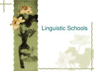 Linguistic Schools