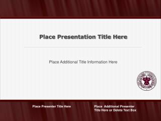Place Additional Title Information Here