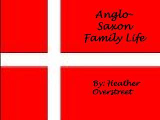Anglo-Saxon  Family Life