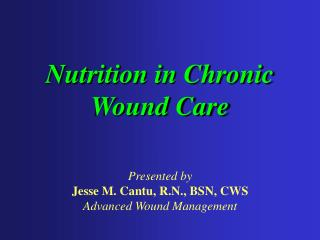 Nutrition in Chronic Wound Care