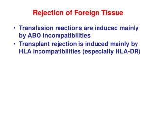 Rejection of Foreign Tissue