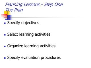 Planning Lessons - Step One  The Plan