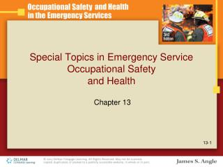 Special Topics in Emergency Service Occupational Safety and Health