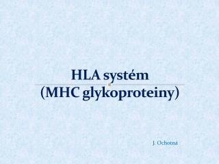 HLA syst�m  (MHC glykoproteiny)