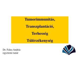 Tumor immunit ás, Transzplantáció, Terhesség T úlérzékenység