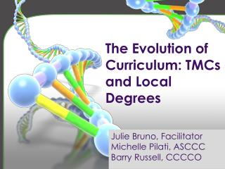 The Evolution of Curriculum:  TMCs  and Local Degrees