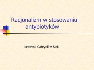 Racjonalizm w stosowaniu         antybiotyków
