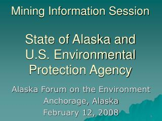 Mining Information Session  State of Alaska and  U.S. Environmental Protection Agency