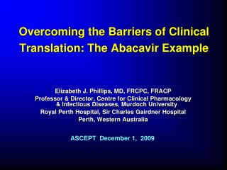 Overcoming the Barriers of Clinical Translation: The  Abacavir  Example