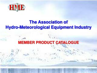 The Association of Hydro-Meteorological Equipment Industry MEMBER PRODUCT CATALOGUE