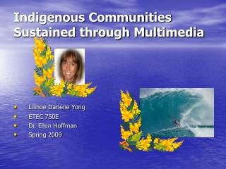 Indigenous Communities Sustained through Multimedia