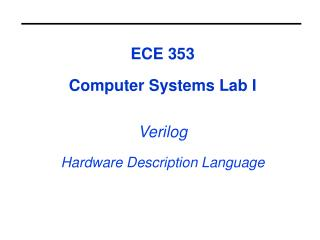ECE 353 Computer Systems Lab I Verilog Hardware Description Language