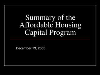 Summary of the Affordable Housing Capital Program