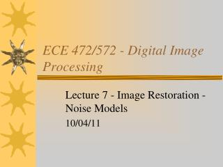 ECE 472/572 - Digital Image Processing
