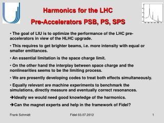Harmonics for the LHC  Pre-Accelerators PSB, PS, SPS