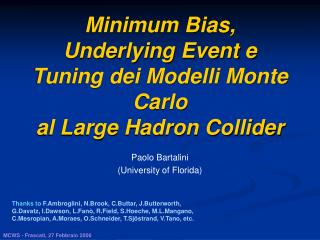 Minimum Bias,  Underlying Event e   Tuning dei Modelli Monte Carlo   al Large Hadron Collider