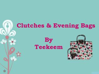Clutches & Evening Bags by Teekeem.com