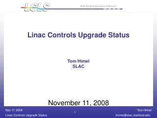 Linac Controls Upgrade Status Tom Himel SLAC