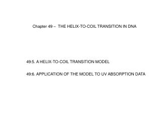 Chapter 49 –  THE HELIX-TO-COIL TRANSITION IN DNA