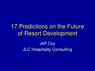 17 Predictions on the Future of Resort Development