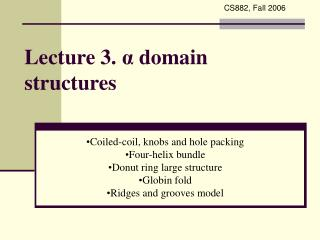 Lecture 3.  α  domain structures