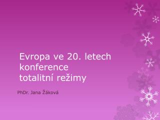 Evropa ve 20. letech konference totalitn� re�imy