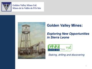 Golden Valley Mines:    Exploring New Opportunities in Sierra Leone