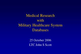 Medical Research with  Military Healthcare System Databases