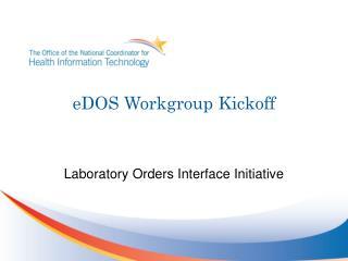 eDOS Workgroup Kickoff