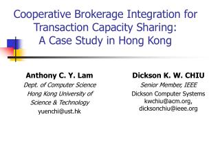 Cooperative Brokerage Integration for Transaction Capacity Sharing:  A Case Study in Hong Kong
