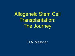 Allogeneic Stem Cell Transplantation: The Journey