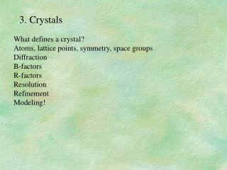 3. Crystals