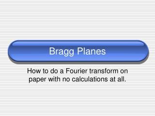 Bragg Planes