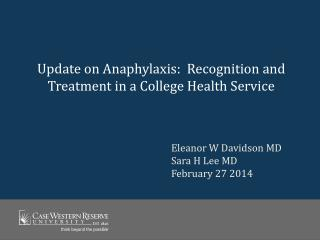 Update on Anaphylaxis:  Recognition and Treatment in a College Health Service