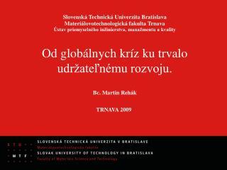 Slovensk á Technická Univerzita Bratislava Materiálovotechnologická fakulta Trnava