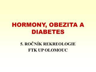 HORMONY, OBEZITA A DIABETES