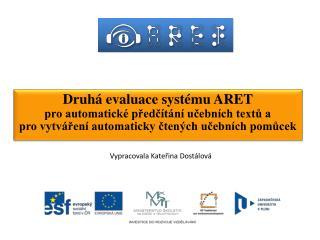 Druhá evaluace  systému ARET  pro automatické předčítání učebních textů a