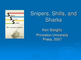 Snipers, Shills, and Sharks