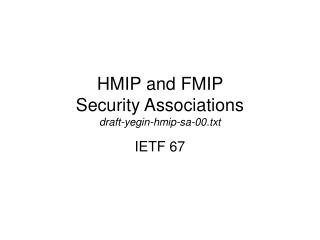 HMIP and FMIP  Security Associations draft-yegin-hmip-sa-00.txt
