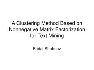 A Clustering Method Based on Nonnegative Matrix Factorization for Text Mining