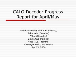 CALO Decoder Progress Report for April/May