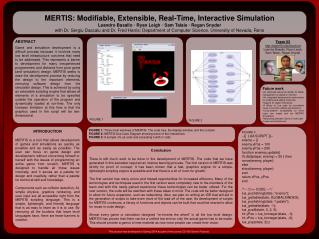 MERTIS: Modifiable, Extensible, Real-Time, Interactive Simulation Leandro Basallo  Ryan Leigh  Sam Talaie  Regan Snyder