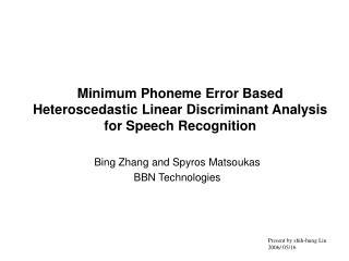 Minimum Phoneme Error Based Heteroscedastic Linear Discriminant Analysis for Speech Recognition
