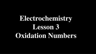 Electrochemistry Lesson 3 Oxidation Numbers